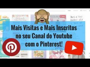 Como Ganhar Mais Visualizações e Inscritos no YouTube através do Pinterest