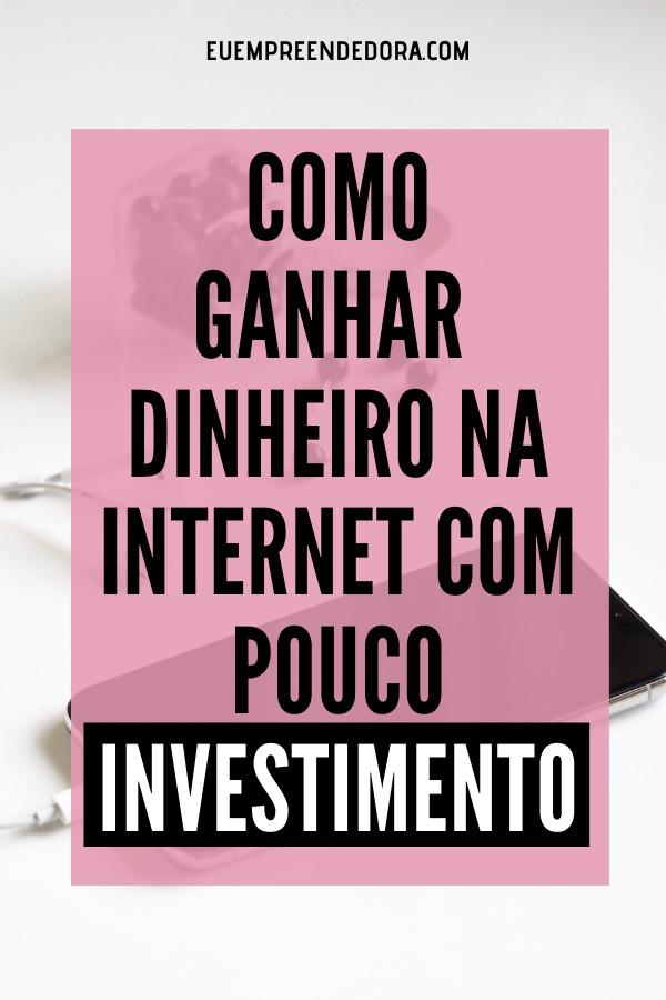 como-ganhar-dinheiro-na-internet-com-pouco-investimento